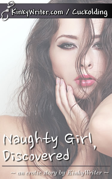 Book Cover for Naughty Girl, Discovered (by KinkyWriter)