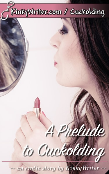 Book Cover for A Prelude to Cuckolding (by KinkyWriter)