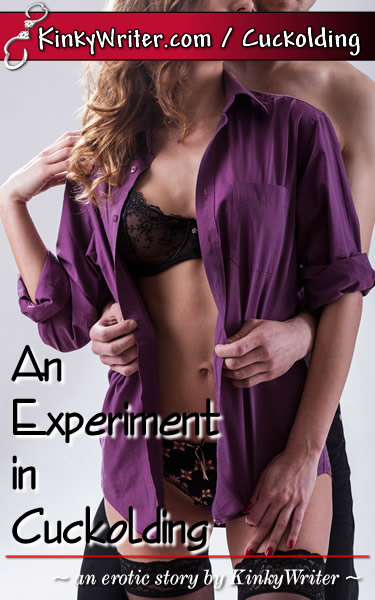 Book Cover for An Experiment in Cuckolding (by KinkyWriter)