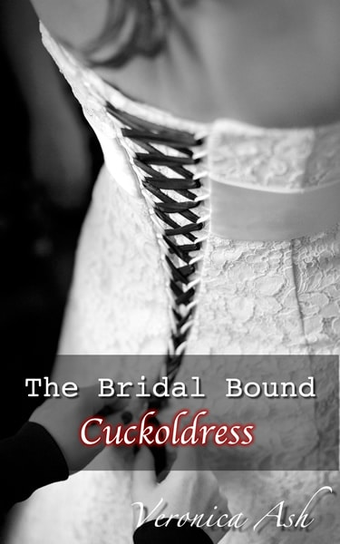 Book Cover for The Bridal Bound Cuckoldress (by Veronica Ash)