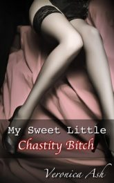 Book Cover for My Sweet Little Chastity Bitch (by Veronica Ash)