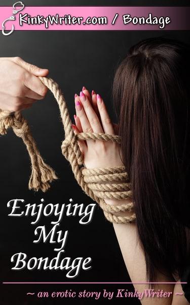 Book Cover for Enjoying My Bondage (by KinkyWriter)