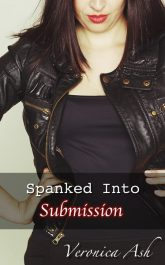 Book Cover for Spanked Into Submission (by Veronica Ash)