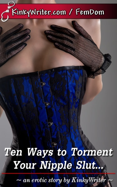 Book Cover for Ten Ways to Torment Your Nipple Slut... (by KinkyWriter)