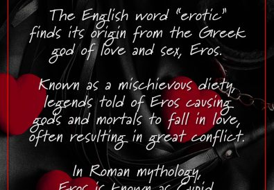 "The English word ""erotic"" finds its origin from the Greek god of love and sex, Eros."