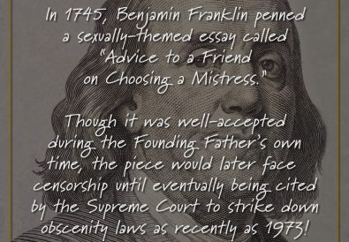 "In 1745, Benjamin Franklin penned a sexually-themed essay called ""Advice to a Friend on Choosing a Mistress."