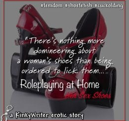 """""""There's nothing more domineering about a woman's shoes than being ordered to lick them..."""""""